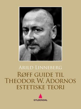 Røff guide til Theodor W. Adornos estetiske teori