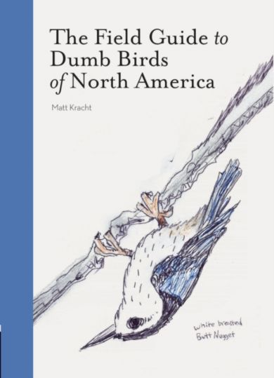 The Field Guide to Dumb Birds of America