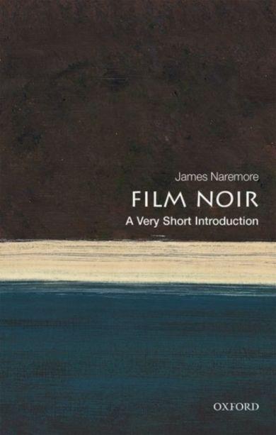 Film Noir: A Very Short Introduction