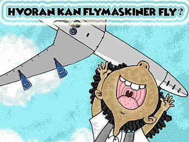 Hvordan kan flymaskiner fly