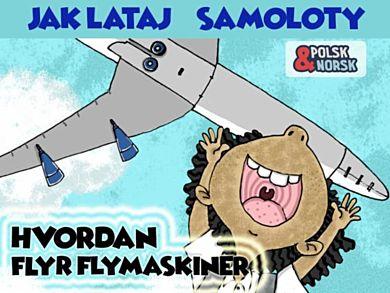 Hvordan flyr flymaskiner Polsk-norsk
