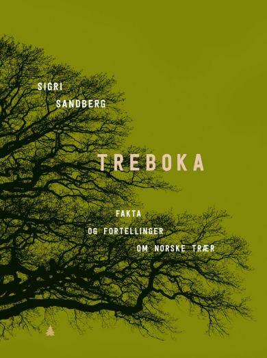Treboka: fakta og fortellinger om norske trær av Sigri Sandberg