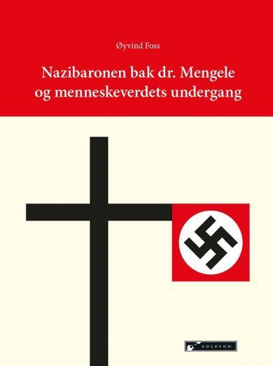Nazibaronen bak dr. Mengele og menneskeverdets undergang