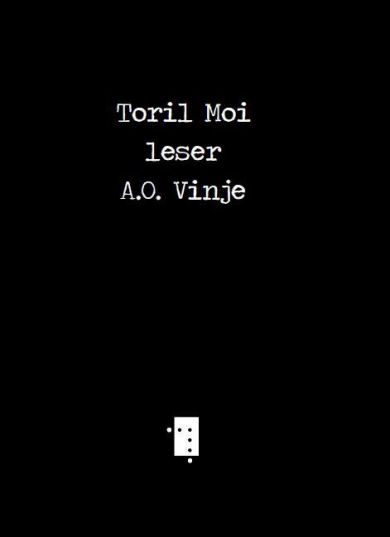 Toril Moi leser A.O. Vinje