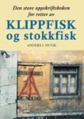 Den store oppskriftsboken for retter av klippfisk og stokkfisk