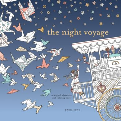 The Night Voyage:  Magical Adventure and Coloring
