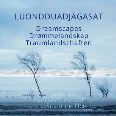Luondduadjágasat = Dreamscapes = Drømmelandskap = Traumlandschaften