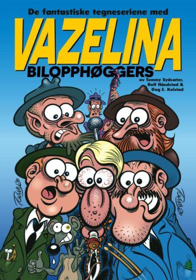 De fantastiske tegneseriene med Vazelina bilopphøggers