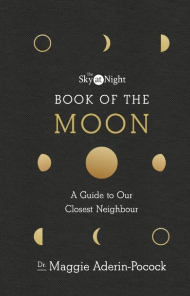 Sky at Night: Book of the Moon - A Guide to Our Cl