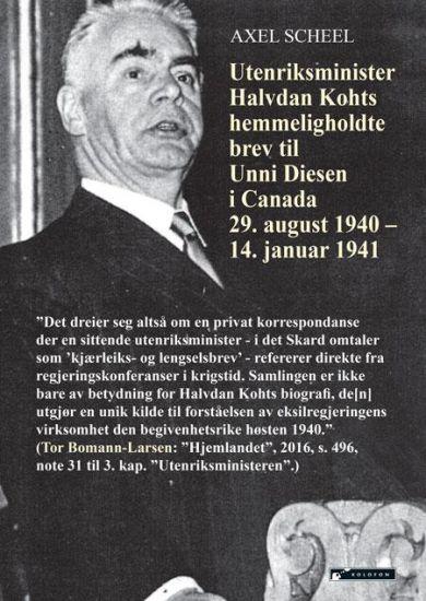 Utenriksminister Halvdan Kohts hemmeligholdte brev til Unni Diesen i Canada 29. august 1940 - 14. ja