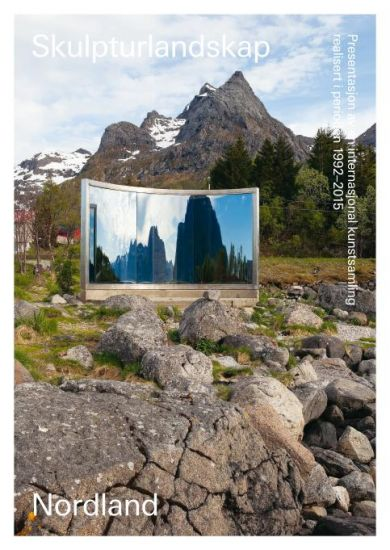 Skulpturlandskap Nordland = Artscape Nordland : presentation of an international art collection crea