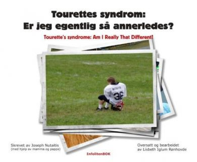 Tourettes syndrom = Tourette's syndrome : am I really that different?