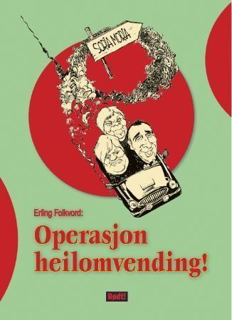 Operasjon heilomvending!