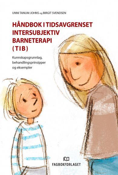 Håndbok i tidsavgrenset intersubjektiv barneterapi (TIB)