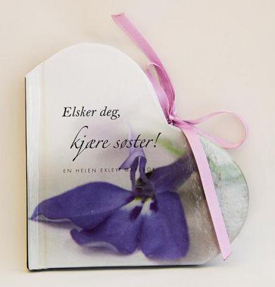 Elsker deg kjære søster!