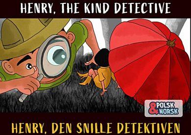 Henry, den snille detektiven = Henry, mi¿y detektyw