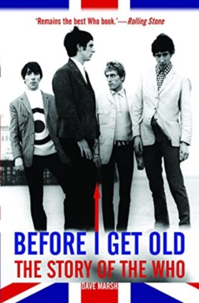 Before I Get Old. The Story of The Who