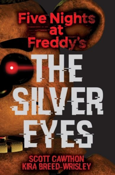 The Silver Eyes. Five Nights at Freddy's 1