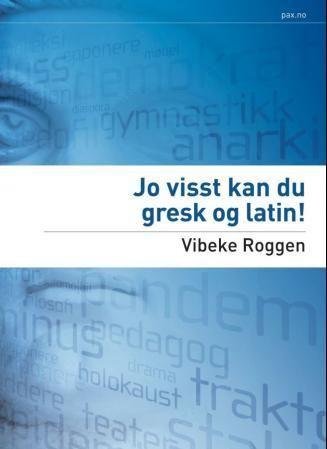 Jo visst kan du gresk og latin!