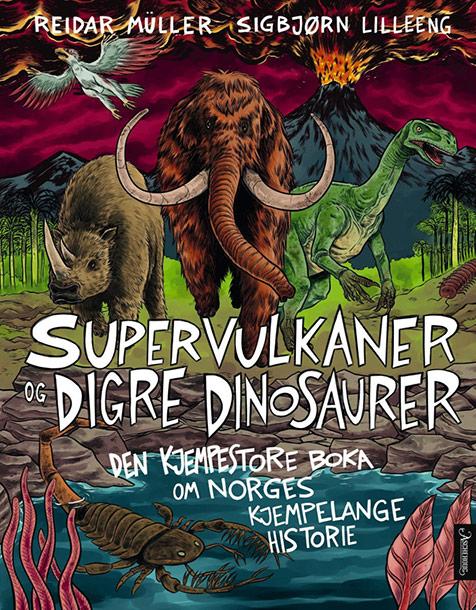 Reidar Müller og Sigbjørn Lilleeng - Supervulkaner og digre dinosaurer