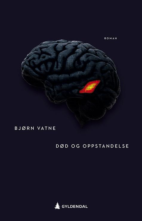 Bjørn Vatne - Død og oppstandelse
