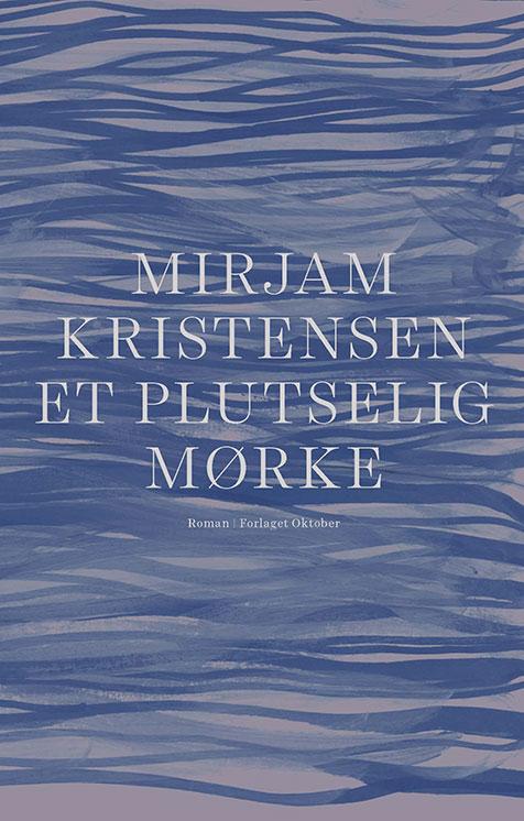 Mirjam Kristensen - Et plutselig mørke