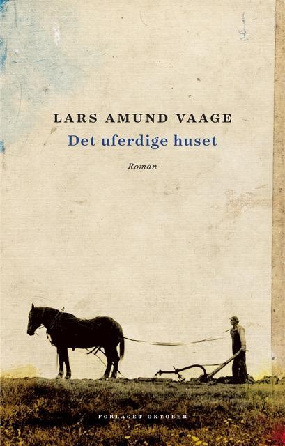 Lars Amund Vaage - Det uferdige huset